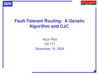 Fault-Tolerant Routing:  A Genetic Algorithm and CJC