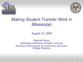 Making Student Transfer Work in Mississippi August 10, 2009