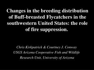 Chris Kirkpatrick & Courtney J. Conway  USGS Arizona Cooperative Fish and Wildlife