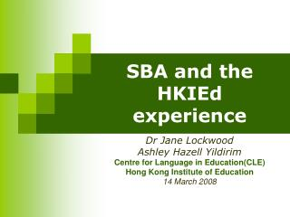 SBA and the HKIEd experience