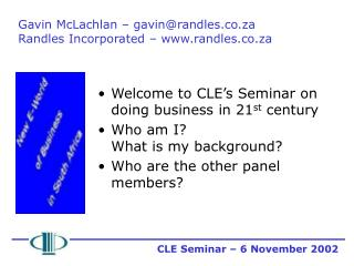 Gavin McLachlan – gavin@randles.co.za Randles Incorporated – randles.co.za