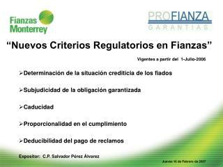 """""""Nuevos Criterios Regulatorios en Fianzas"""""""