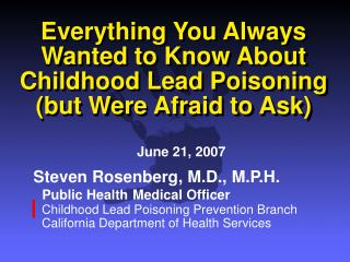 Everything You Always Wanted to Know About Childhood Lead Poisoning (but Were Afraid to Ask)