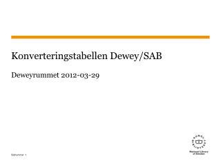 Konverteringstabellen Dewey/SAB Deweyrummet 2012-03-29