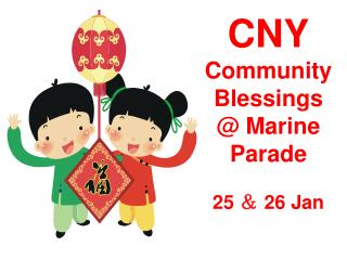 CNY  Community Blessings @ Marine Parade 25  &  26 Jan