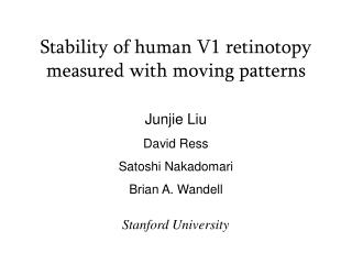 Stability of human V1 retinotopy  measured with moving patterns