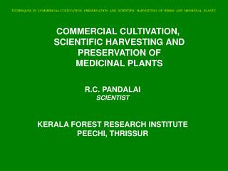 COMMERCIAL CULTIVATION,  SCIENTIFIC HARVESTING AND  PRESERVATION OF  MEDICINAL PLANTS