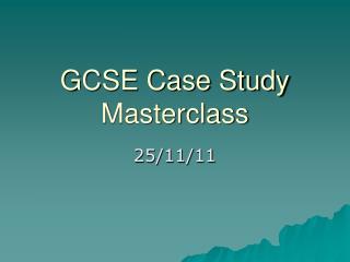 GCSE Case Study Masterclass