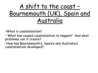 A shift to the coast – Bournemouth (UK), Spain and Australia