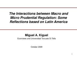 The Interactions between Macro and Micro Prudential Regulation: Some Reflections based on Latin America
