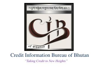 Credit Information Bureau of Bhutan