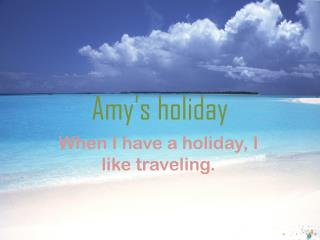 Amy�s holiday