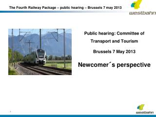 The Fourth Railway Package � public hearing � Brussels 7 may 2013