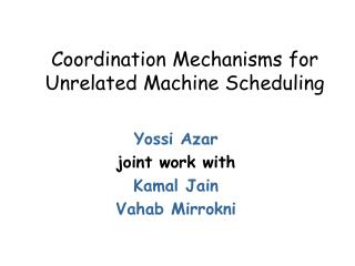 Coordination Mechanisms for Unrelated Machine Scheduling