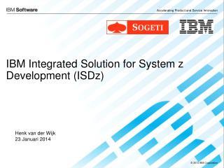 IBM Integrated Solution for System z Development (ISDz)
