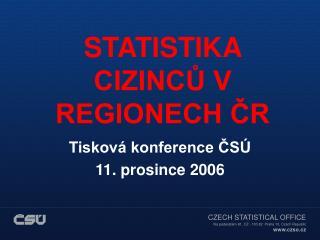 STATISTIKA CIZINCŮ V REGIONECH ČR