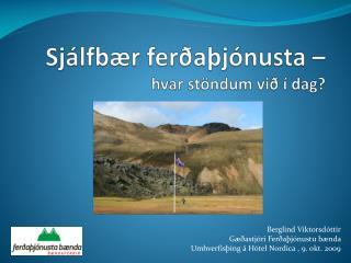 Sjálfbær ferðaþjónusta –  hvar stöndum við í dag?