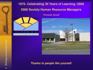 1975- Celebrating 30 Years of Learning -2005 2006 Society Human Resource Managers Pinnacle Award