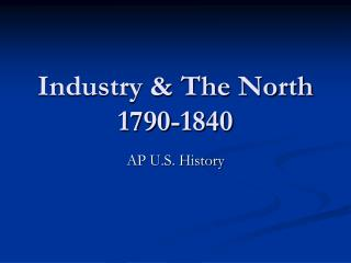 Industry & The North 1790-1840