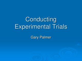 Conducting Experimental Trials