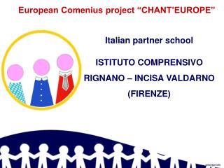 European Comenius project �CHANT�EUROPE�