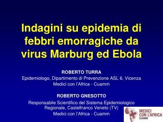 Indagini su epidemia di febbri emorragiche da virus Marburg ed Ebola