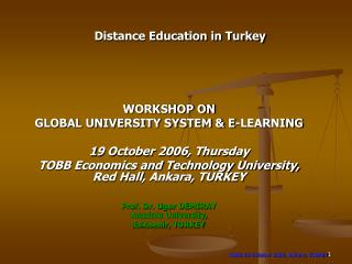 WORKSHOP ON GLOBAL UNIVERSITY SYSTEM & E-LEARNING 1 9 October 2006, Thursday