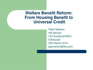 Welfare Benefit Reform: From Housing Benefit to  Universal Credit