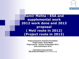 Project proponent: Keystone Foundation Project leader: Samir Mehta