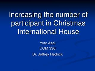 Increasing the number of participant in Christmas International House