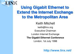 Using Gigabit Ethernet to Extend the Internet Exchange to the Metropolitan Area