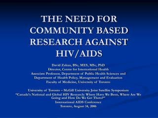 THE NEED FOR COMMUNITY BASED RESEARCH AGAINST HIV/AIDS