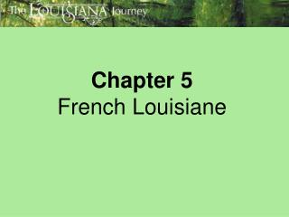 Chapter 5  French Louisiane