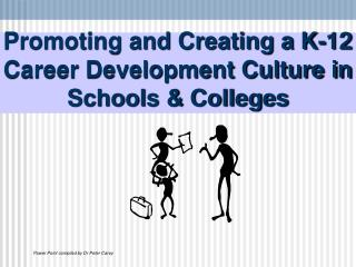 Promoting and Creating a K-12 Career Development Culture in Schools  Colleges