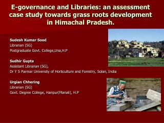 Sudesh  Kumar  Sood Librarian (SG) Postgraduate Govt.  College,Una,H.P Sudhir  Gupta
