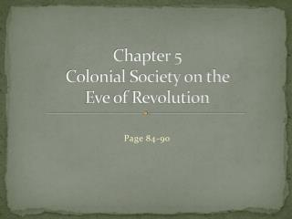 Chapter 5 Colonial Society on the  Eve of Revolution