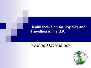 Health Inclusion for Gypsies and Travellers in the U.K
