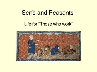 Serfs and Peasants