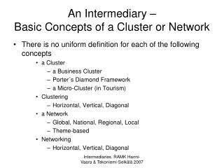 An Intermediary – Basic Concepts of a Cluster or Network