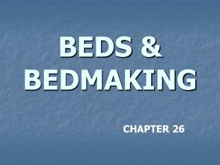 BEDS & BEDMAKING