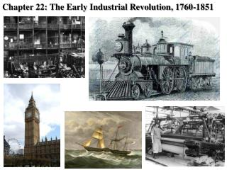 Chapter 22: The Early Industrial Revolution, 1760-1851