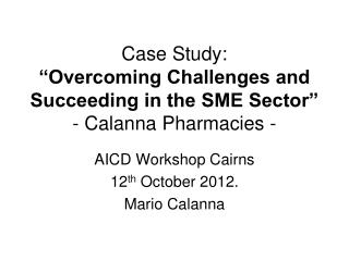 "Case Study: ""Overcoming Challenges and Succeeding in the SME Sector"" - Calanna Pharmacies -"