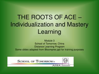 THE ROOTS OF ACE – Individualization and Mastery Learning