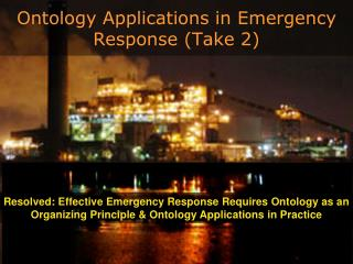 Ontology Applications in Emergency Response (Take 2)
