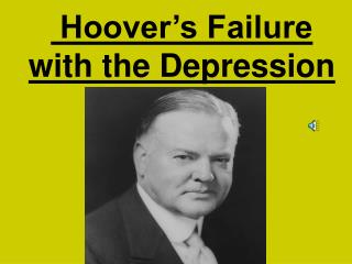 Hoover�s Failure with the Depression