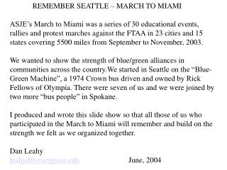 REMEMBER SEATTLE – MARCH TO MIAMI