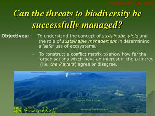 Can the threats to biodiversity be successfully managed?