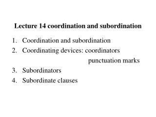 Lecture 14 coordination and subordination
