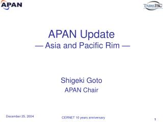APAN Update  — Asia and Pacific Rim —