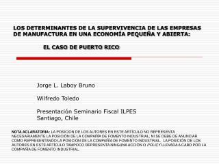 Jorge L. Laboy Bruno Wilfredo Toledo  Presentación Seminario Fiscal ILPES Santiago, Chile